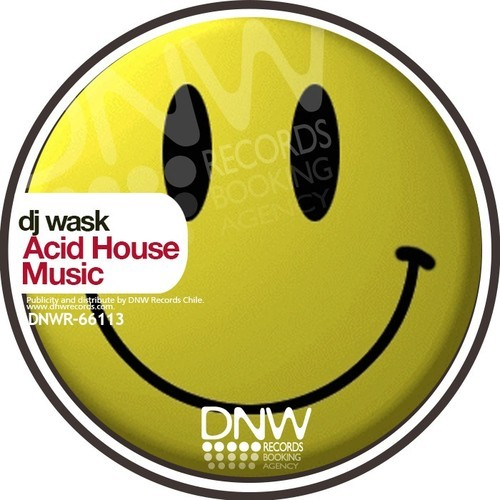 Dnw records chile for What is acid house music
